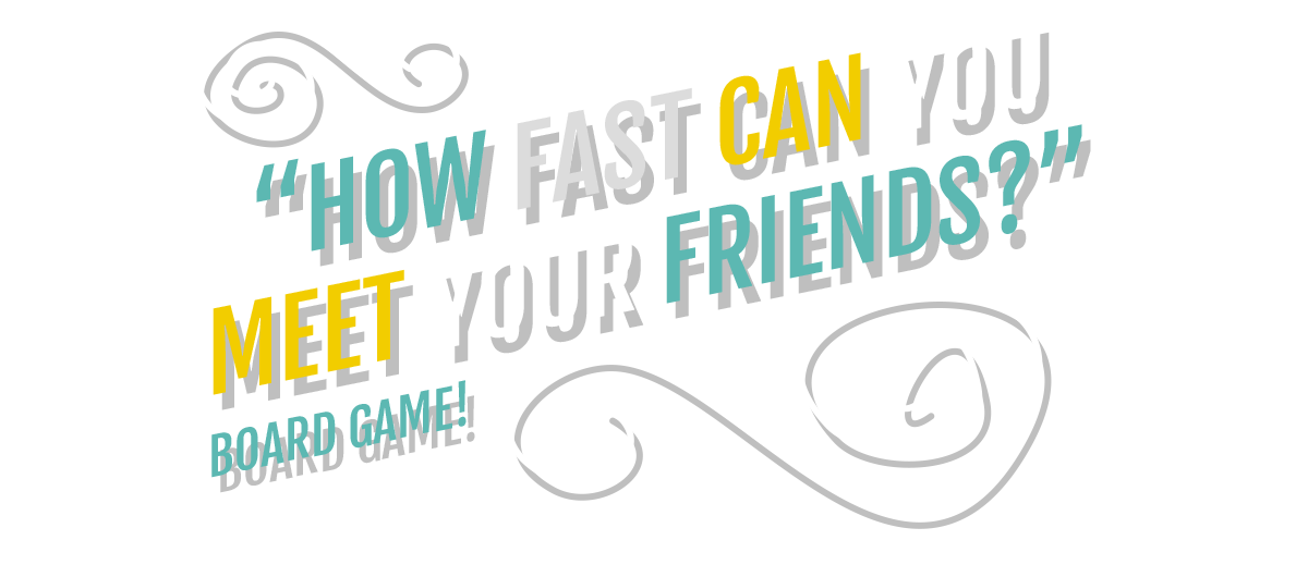 How Fast Can You Meet Your Friends Board Game